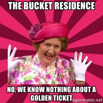 Hyacinth Bucket - the bucket residence no, we know nothing about a golden ticket