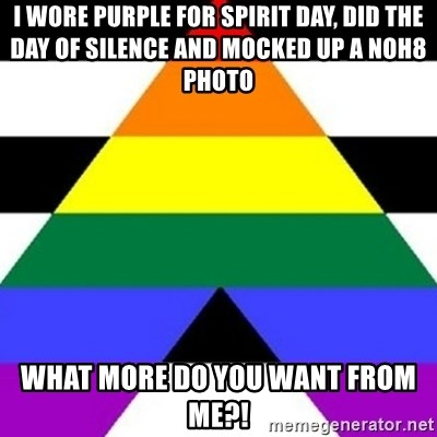 Bad Straight Ally - i wore purple for spirit day, did the day of silence and mocked up a noh8 photo what more do you want from me?!
