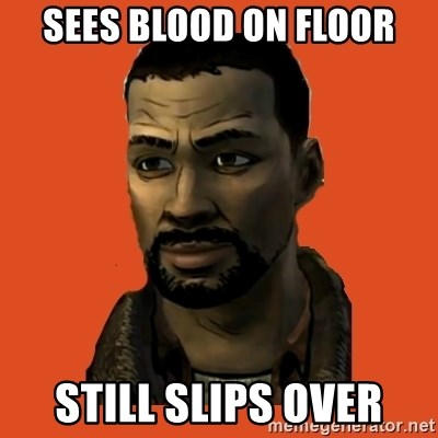 Lee Everett - sees blood on floor still slips over