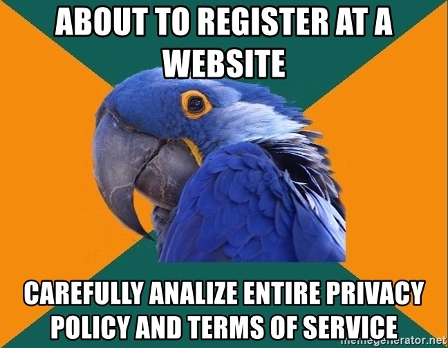 Paranoid Parrot - about to register at a website carefully analize entire privacy policy and terms of service