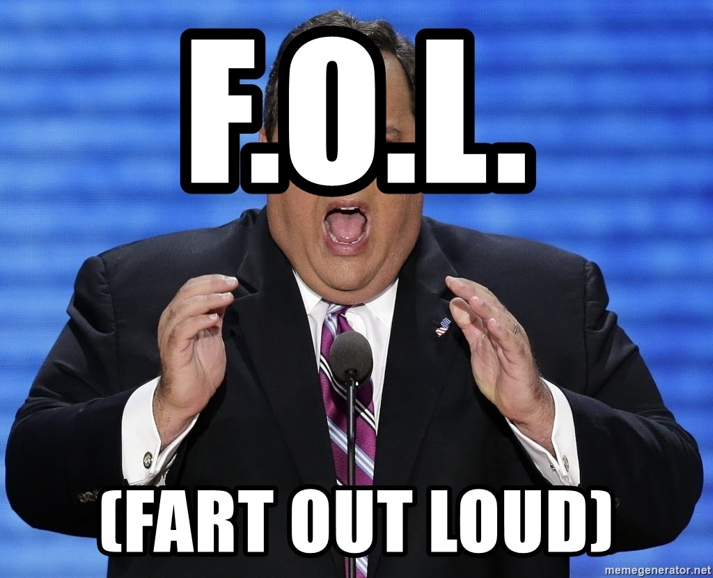 Hungry Chris Christie - F.O.L. (fart out loud)