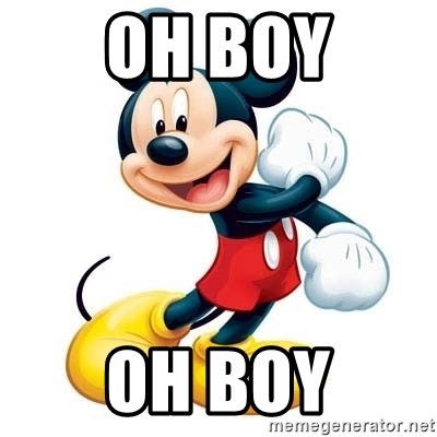 mickey mouse - Oh boy Oh boy