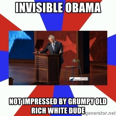 Invisible Obama - invisible obama not impressed by grumpy old rich white dude