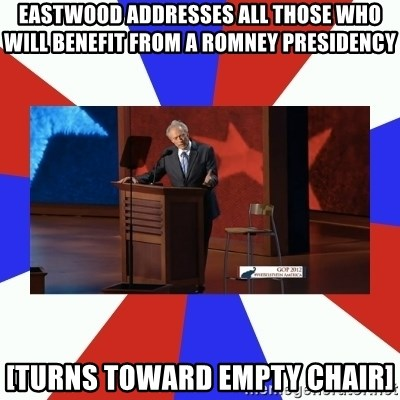 Invisible Obama - Eastwood addresses all those who will benefit from a romney presidency [turns toward empty chair]