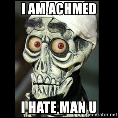 Achmed the dead terrorist - I AM ACHMED I HATE MAN U