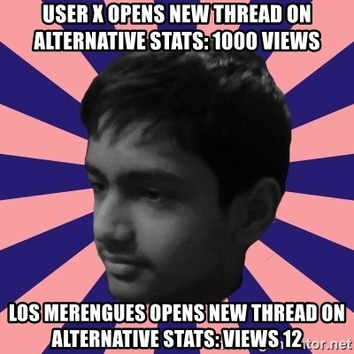 Los Moustachos - I would love to become X - USER X OPENS NEW THREAD ON ALTERNATIVE STATS: 1000 VIEWS LOS MERENGUES OPENS NEW THREAD ON ALTERNATIVE STATS: VIEWS 12