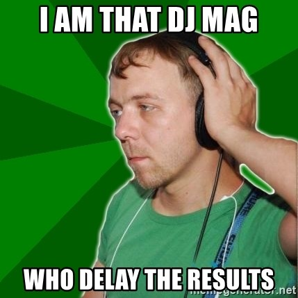 Sarcastic Soundman - I am that Dj Mag Who delay the results