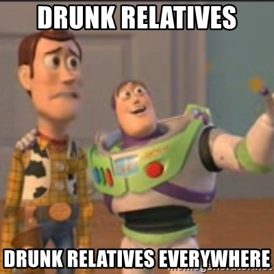 Buzz - drunk relatives drunk relatives everywhere