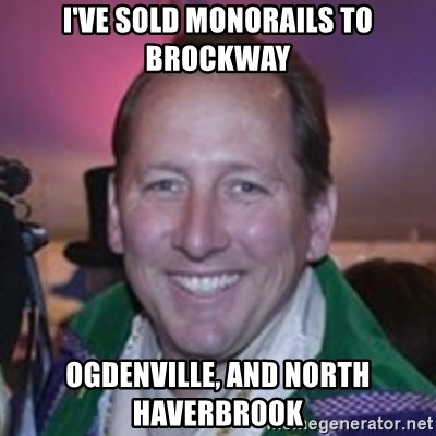 Pirate Textor - I've sold monorails to brockway ogdenville, and north haverbrook