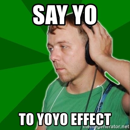 Sarcastic Soundman - Say Yo To YOYo Effect