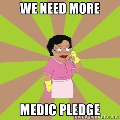 Consuela Family Guy - WE NEED MORE MEDIC PLEDGE