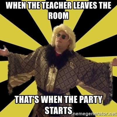 Party Foul Flair - WHEN THE TEACHER LEAVES THE ROOM THAT'S WHEN THE PARTY STARTS