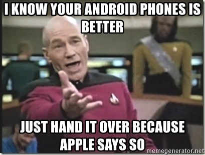 star trek wtf - i know your android phones is better just hand it over because apple says so