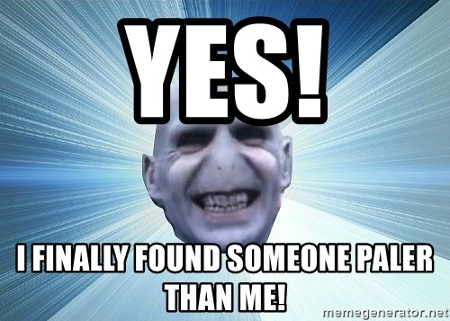 vold - YES! I finally found someone paler than me!