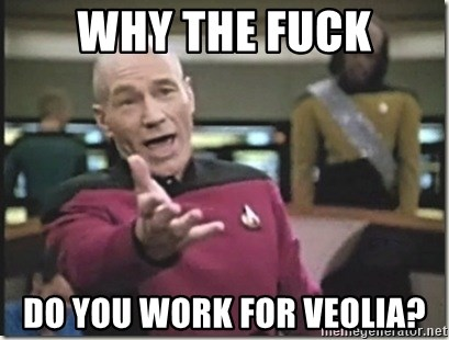 star trek wtf - WHY THE FUCK DO YOU WORK FOR VEOLIA?