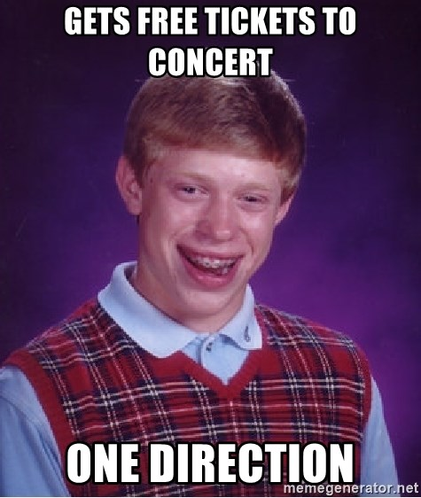 Bad Luck Brian - GETS FREE TICKETS TO CONCERT ONE DIRECTION