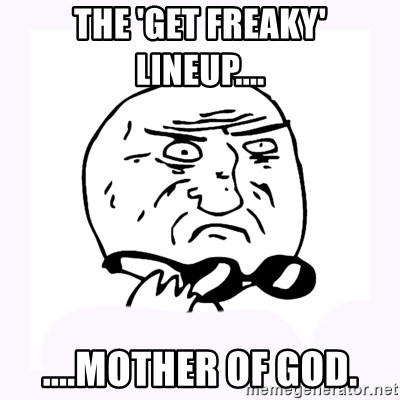 mother-of-god 2 - the 'get freaky' lineup.... ....mother of god.