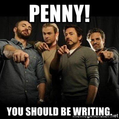 avengers pointing - PENNY! You should be writing.