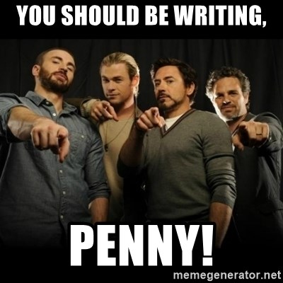 avengers pointing - You should be writing, Penny!