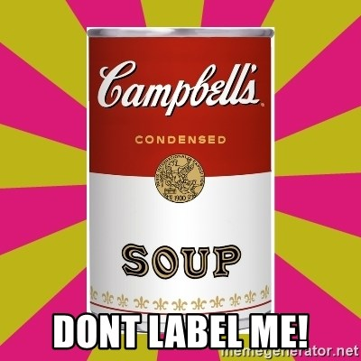 College Campbells Soup Can - dont label me!