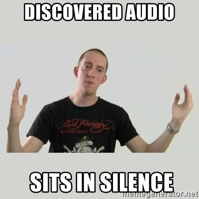 Indie Filmmaker - discovered audio  sits in silence
