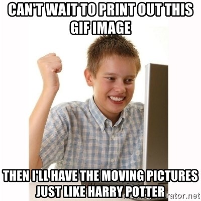 Computer kid - CAN'T WAIT TO PRINT OUT THIS GIF IMAGE THEN I'LL HAVE THE MOVING PICTURES JUST LIKE HARRY POTTER