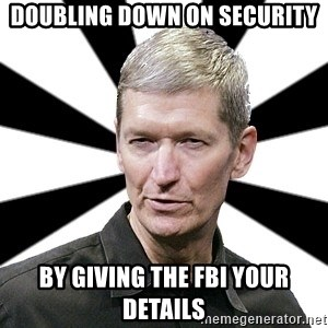Tim Cook Time - Doubling down on security by giving the fbi your details