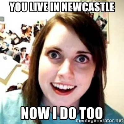 OAG - you live in newcastle now i do too