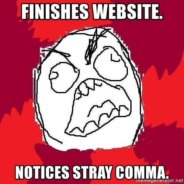 Rage FU - finishes website. notices stray comma.