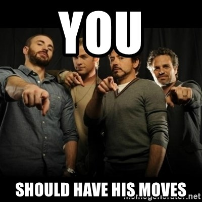 avengers pointing - YOU SHould have his moves