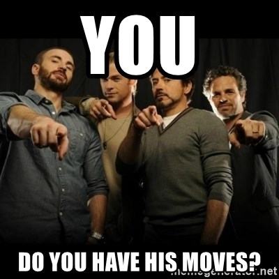 avengers pointing - you do you have his moves?