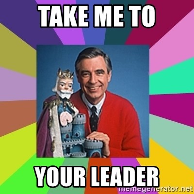 mr rogers  - Take me to your leader