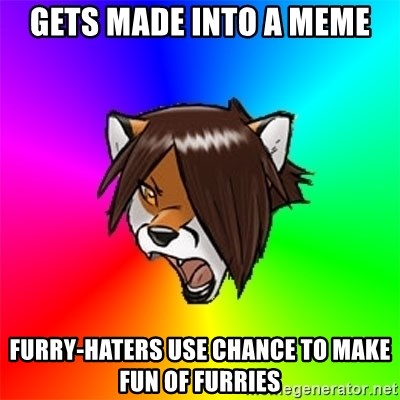 Advice Furry - Gets made into a meme Furry-haters use Chance to make fun of furries