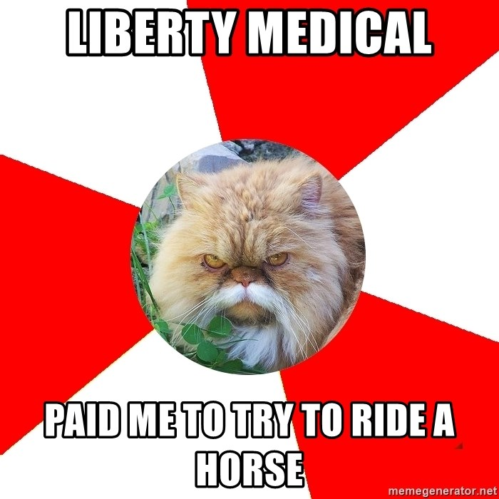 Diabetic Cat - liberty medical paid me to try to ride a horse