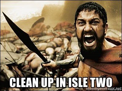 This Is Sparta Meme - CLEAN UP IN ISLE TWO