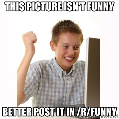 Computer kid - THIS PICTURE ISN'T FUNNY BETTER POST IT IN /R/FUNNY