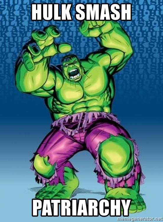 Image result for hulk smash the patriarchy