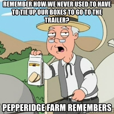 Pepperidge Farm Rememberss - remember how we never used to have to tie up our boxes to go to the trailer? pepperidge farm remembers