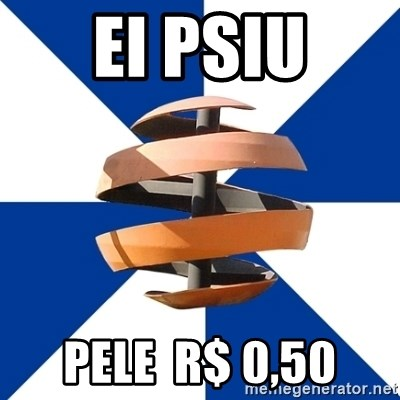BigField - EI PSIU PELE  r$ 0,50