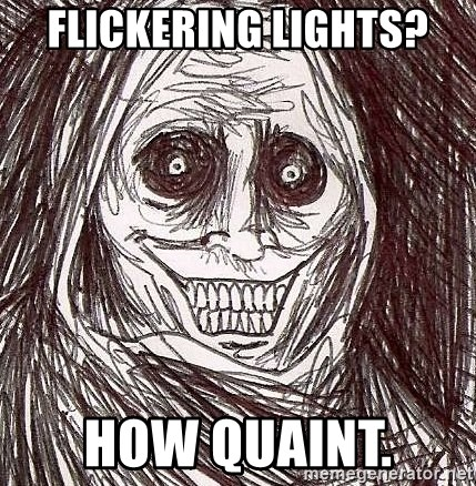 Shadowlurker - FliCkering lights? How quaint.