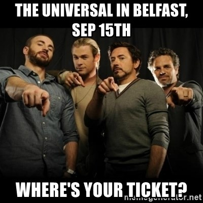 avengers pointing - The universal in Belfast, sep 15th  Where's your ticket?