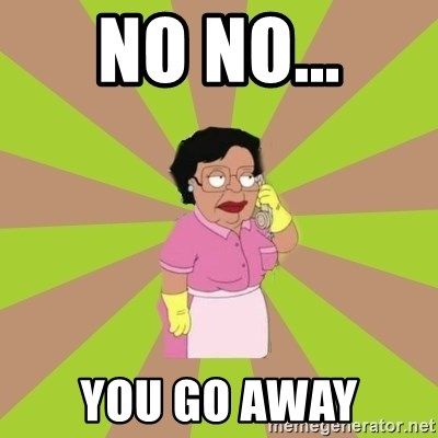 Consuela Family Guy - no no... you go away