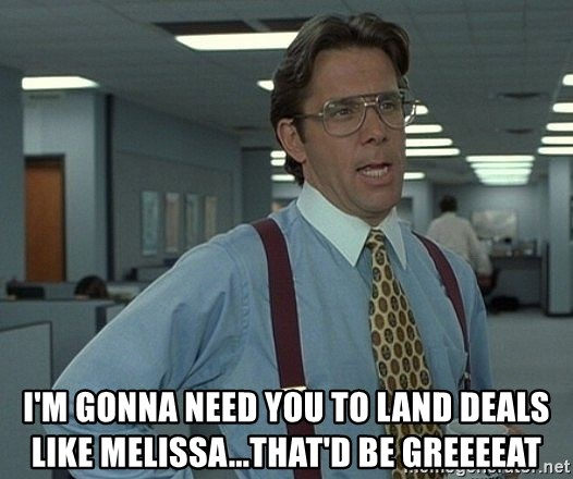 Office Space That Would Be Great - i'm gonna need you to land deals like melissa...that'd be greeeeat