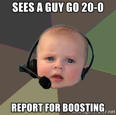 FPS N00b - SEES A GUY GO 20-0 REPORT FOR BOOSTING