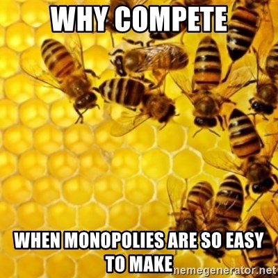 Honeybees - why compete when monopolies are so easy to make