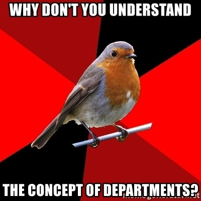 Retail Robin - why don't you understand the concept of departments?