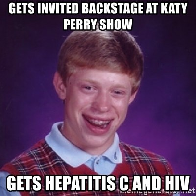 Gets invited backstage at Katy Perry show gets hepatitis c