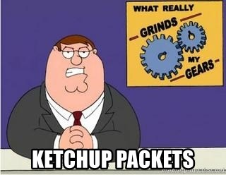 Grinds My Gears Peter Griffin - ketchup packets