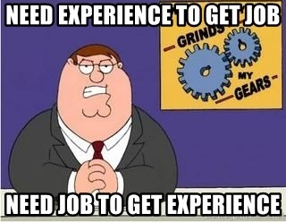 Grinds My Gears Peter Griffin - need experience to get job need job to get experience