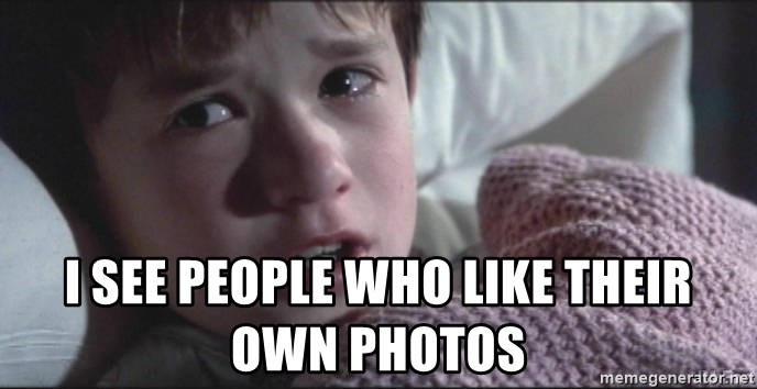 Dead People - I see people who like their own photos